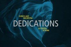Zurich Jazz Orchestra & Steffen Schorn : Dedications