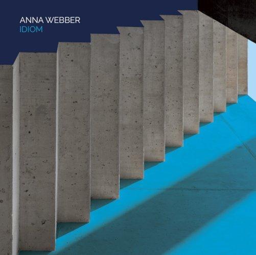 """Anna Webber - """"Idiom"""" - Pi Recordings / Orkhêstra"""