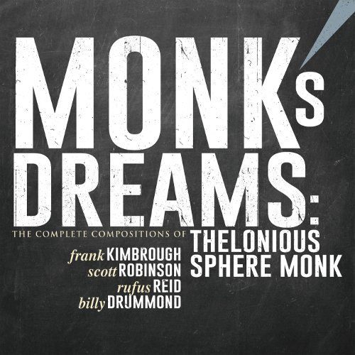 Frank KIMBROUGH, Monk's Dreams - The complete compositions of Thelonious Sphere Monk, Sunnyside Records ©2018