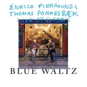 Enrico PIERANUNZI – Thomas FONNESBÆK, Live At Gustav's – Blue Waltz, Stunt Records ©2018