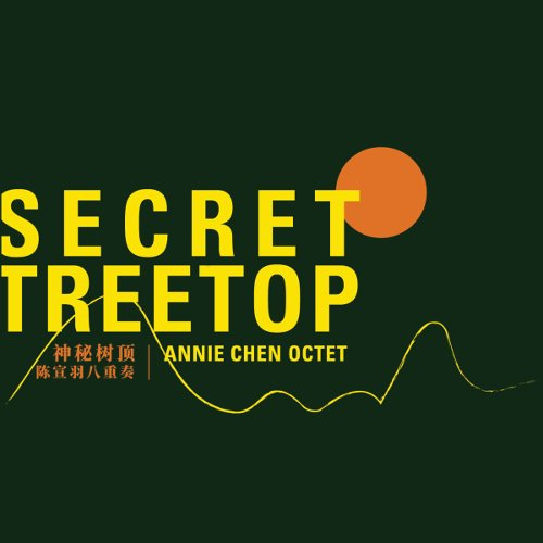 "Annie CHEN, ""Secret Treetop"", Shanghai Audio&Video Ltd. Co. ©2018"