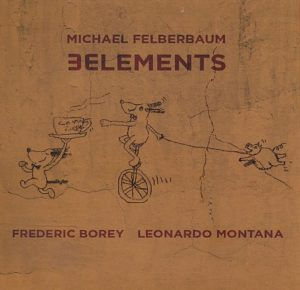 Michael FELBERBAUM, 3 Elements, Fresh Sound New Talent ©2018
