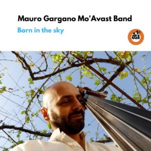 Mauro GARGANO MO AVAST BAND, Born In The Sky, iOSA autoproduction numérique ©2019