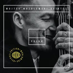 "Wojtek Mazolewski Quintet, ""Polka"", Whirlwind Recordings ©2018"