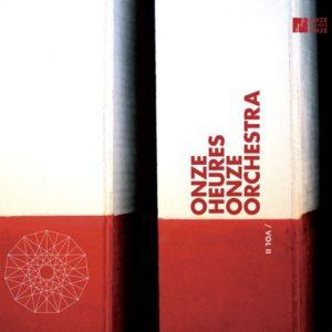 """Onze Heures Onze Orchestra, """"Vol.II"""", Label Onze heures Onze ©2018"""