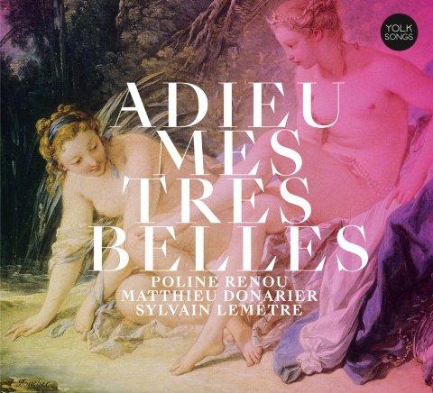 """Poline RENOU – Matthieu DONARIER – Sylvain LEMÊTRE, """"Adieu mes très belles"""", Yolk Records ©2018"""