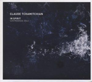 Claude TCHAMITCHIAN, In Spirit – contrebasse solo, Émouvance ©2019
