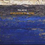 PALACIO - D'un océan à l'autre - Ô Jazz - ©2019