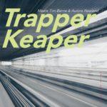 TRAPPER KEAPER - Meets Tim Berne & Aurora Nealand - Ears&eyes Records ©2019