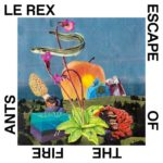 LE REX, Escape Of The Fire Ants, Cuneiform - ©2019