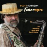Scott ROBINSON _ Tenormore - Arbors Records ©2019