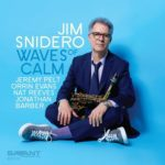 Jim SNIDERO - Waves of Calm - Savant Records USA ©2019