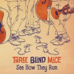THREE BLIND MICE - See How They Run - Autoproduction ©2019