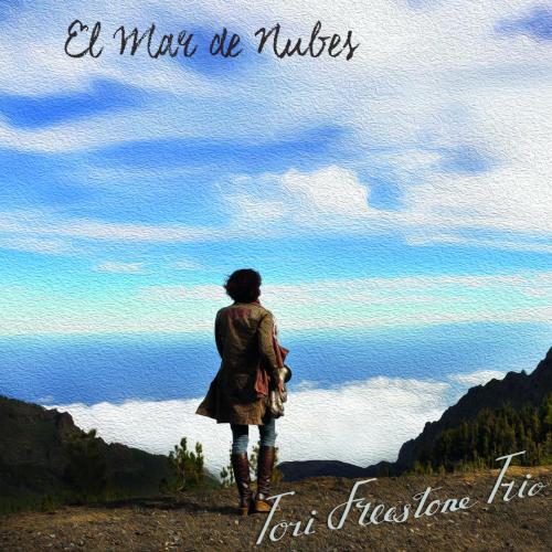 Tori FREESTONE TRIO, El Mar de Nubes, Whirlwind recordings 2019