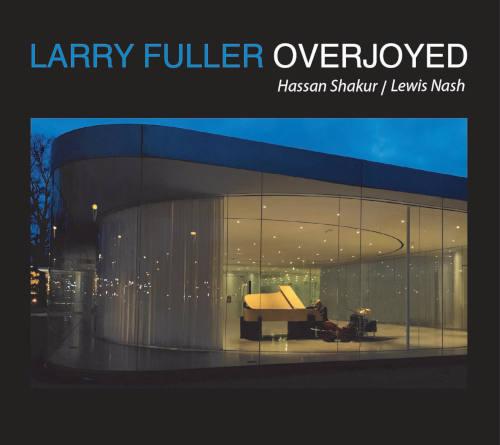 Larry FULLER, Overjoyed, 2019
