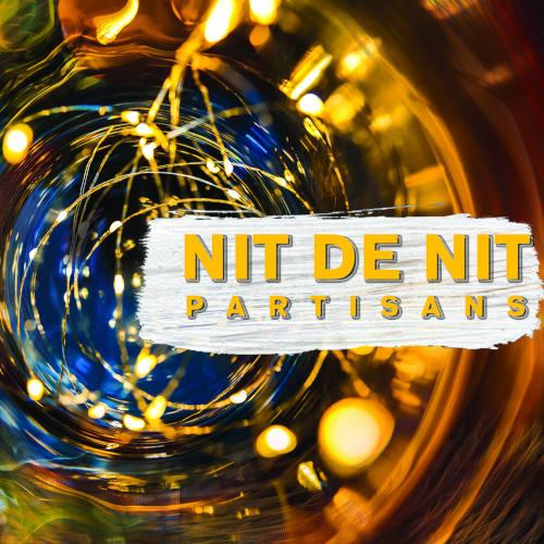 PARTISANS, Nit de Nit, Whirlwind 2019