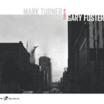 Mark TURNER – Gary FOSTER ; Mark Turner Meets Gary Foster, Capri Records 2019