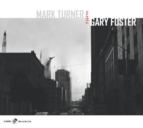 Mark TURNER – Gary FOSTER ; Mark Turner Meets Gary Foster 2019