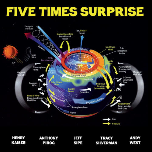 Henri KAISER – Anthony PIROG – Jeff SIPE – Tracy SILVERMAN – Andy WEST, Five Times Suprise, Cuneiform records 2019