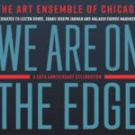 Art Ensemble Of Chicago - We Are On The Edge - PiRecordings 2019
