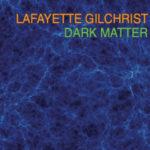 Lafayette Ghilchrist piano solo - Dark Matter 2019