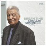 Abdullah Ibrahim piano solo - Dream Time 2019 - Enja