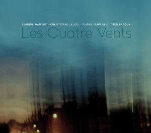 Les 4 vents est le nouvel album du quartet réunissant Perrine Mansuy, Christophe LeLoil, Pierre Fenichel et Fred Pasqua.