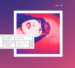 Eyeballing, disque de Sarah Murcia sur le label dStream - 2019