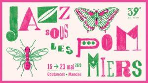 Jazz sous les pommiers, Coutances, Manche, Normandie - mai 2020 - visuel.