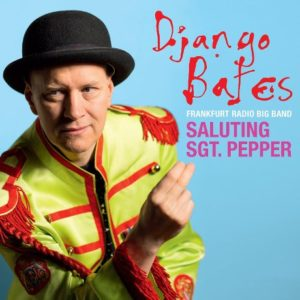 Django Bates Frankfurt Radio Big Band Saluting Sergent Pepper - Edition  Records - 2017