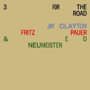 Clayton, Pauer, Neumeister, 3 For The Road, MeisteroMuisc, 2020