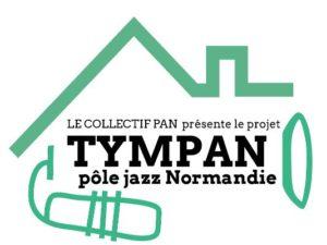 Tympan, projet de pôle jazz en Normandie, collectif Pan à Caen 14