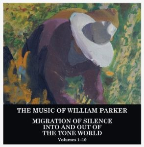 The Music Of William Parker, Migration of Silence Into and Out of The Tone World - Aum Fidelity Records 2021