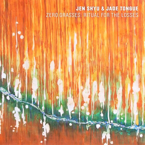 Jen Shyu & Jade Tongue - Zero Grasses- Ritual for the Losses - Pi Recordings 2021 - jazz, musique créative, improvisation