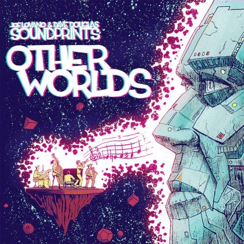 Joe Lovano & Dave Douglas' Sound Prints, Other Worlds - Greenleaf Records (Bertus) - 2021 - jazz